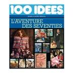 100 Idées, l'aventure des seventies
