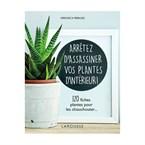 Arrêtez d'assassiner vos plantes