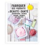 Fabriquer ses produits de beauté