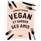 Manger vegan et garder ses amis