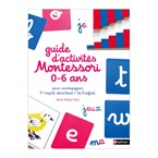 Guide d'activités Montessori 0-6 ans