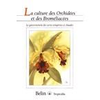 La culture des orchidées et des bromélia